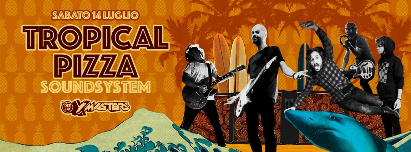 deejay-xmasters-programma-serate-concerti-sabato-14-luglio-tropical-pizza-soundsystem